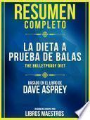 Resumen Completo: La Dieta A Prueba De Balas (The Bulletproof Diet)