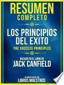 Resumen Completo: Los Principios Del Exito (The Success Principles)