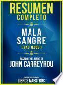 Resumen Completo: Mala Sangre (Bad Blood) - Basado En El Libro De John Carreyrou