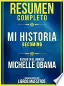 Resumen Completo: Mi Historia (Becoming) - Basado En El Libro De Michelle Obama