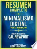 Resumen Completo: Minimalismo Digital (Digital Minimalism) - Basado En El Libro De Cal Newport