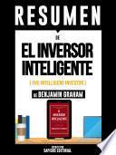 Resumen De El Inversor Inteligente (The Intelligent Investor) - De Benjamin Graham