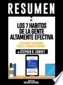 Resumen De Los 7 Habitos De La Gente Altamente Efectiva: Lecciones Poderosas Para El Cambio Personal - De Stephen R. Convey