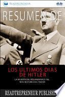 Resumen De Los Últimos Días De Hitler
