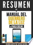 Resumen De Manual Del Guerrero De La Luz - De Paulo Coelho