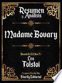 Resumen Y Analisis: Madame Bovary - Basado En El Libro De Gustave Flaubert