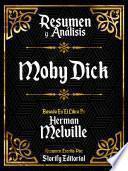 Resumen y Analisis: Moby Dick - Basado En El Libro De Herman Melville