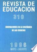 Revista de educación nº 310. Innovación en la enseñanza de las ciencias