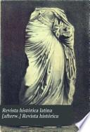 Revista histórica latina [afterw.] Revista histórica