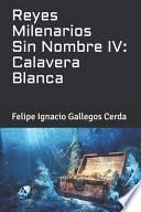 Reyes Milenarios Sin Nombre IV