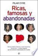 Ricas, famosas y abandonadas : Marisol, Marta Chávarri, Isabel Sartorius, Gema Ruiz-- y otras mujeres que se sintieron traicionadas en el amor