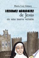 Santa Teresa de Jesús en una nueva versión