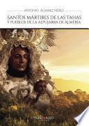 Santos mártires de las Tahas y pueblos de la Alpujarra de Almería