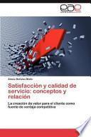 Satisfacción y calidad de servicio: conceptos y relación