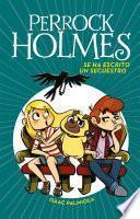 Se ha escrito un secuestro (Serie Perrock Holmes 7)