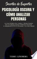 Secretos de Expertos - Psicología Oscura y Cómo Analizar Personas