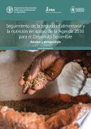 Seguimiento de la seguridad alimentaria y la nutrición en apoyo de la Agenda 2030 para el Desarrollo Sostenible