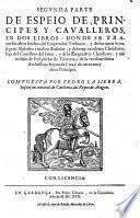 Segunda parte de Espeio de principes y caualleros en dos libros