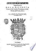 Segunda parte dela Historia general de Sancto Domingo, y de su orden de Predicadores. Por el Maestro Fray Hernando de Castillo de la misma orden