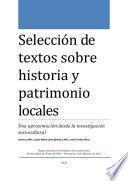 Selección de textos sobre historia y patrimonios locales: una aproximación desde la investigación sociocultural