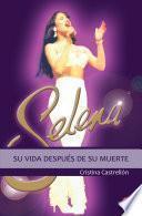 Selena: su vida después de su muerte