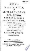 Selva sagrada, o Rimas sacras. La constancia victoriosa, y Los trenos, egloga y elegias sacras. Idilio sacro