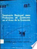 Seminario Regional para Profesores de Zootecnia en el Area de la Economica
