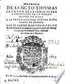 Sentencia de Sancto Thomas en fauor de la Inmaculada Concepcion de la Virgen Madre de Dios ...