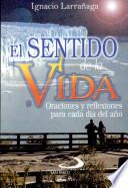 Sentido de la vida (El) Larrañaga, Ignacio. 1a. ed.