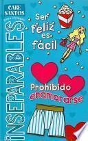Ser Feliz Es Facil/Prohibido Enamorarse