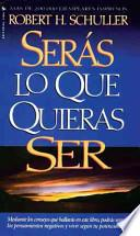 Seras Lo Que Quieras Ser/You Can Become the Person You Want to Be