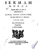 Sermam moral pregado neste K.K. de T.T. pello docto H.R. Daniel Cohen Rodriguez em sabat ree em 27 menachem anno 5480