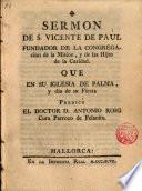 Sermón de S. Vicente de Paul que en su Iglesia de Palma y dia de su Fiesta predicó el Dr. D. Anto Roig, Cura parroco de Felanitx