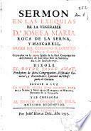 Sermon en las exequias de la venerable Da. Josefa Maria Roca de la Serna, y Mascarell ... celebradas en la nueva Iglesia de la Real Congragacion del Oratorio de San Felipe Neri de Valencia dia 6 de junio de 1737