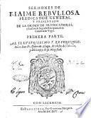 Sermones de F. Iaime Rebullosa predicator general, y presentado de la orden de predicatores, y lector de sagrada Escriptura de la catedral de Vrgel. Primera [-segunda] parte