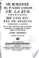 Sermones del P. ---. Predicador de Luis XIV
