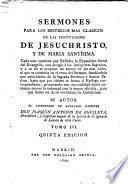 Sermones para los misterios más clásicos de las festividades de Jesuchristo y de María Santísima ...