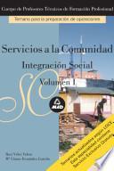 Servicios a la Comunidad. Cuerpo de Profesores Tecnicos de Formacion Profesional. Temario. Integracion Social. Volumen I. E-book