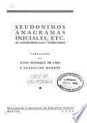 Seudónimos, anagramas, iniciales, etc., de autores mexicanos y extranjeros