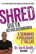 Shred: Una Dieta Revolucionaria