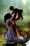 SÍ A LA VIDA, NO AL ABORTO