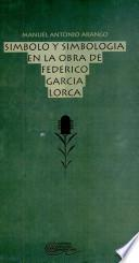 Símbolo y simbología en la obra de Federico García Lorca
