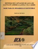 Sistema de Captacion de Agua de Lluvia en America Latina Y El Caribe: Base Para Desarrollo Sostenible