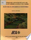 Sistemas de Captacion de Agua de Lluvia en America Latina Y El Caribe: Base Para El Desarrollo Sostenible