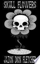 Skull Flowers (Spanish Language Edition)