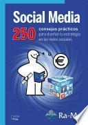 Social Media. 250 consejos prácticos para diseñar tu estrategia en las redes sociales