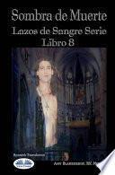Sombra de Muerte: Lazos de Sangre Serie Libro 8