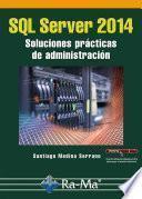 SQL Server 2014 Soluciones prácticas de administración