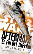 Star Wars. Aftermath 3. El fin del imperio