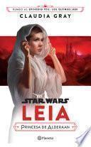 Star Wars. Leia, princesa de Alderaan